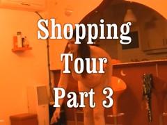 Shopping Tour Pt3