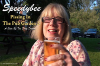 SpeedyBee - Pissing In The Pub Garden Pt2
